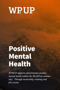 WP and UP support and promote positive mental health within the WordPress community